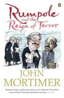 Rumpole and the Reign of Terror: Book by Sir John Mortimer