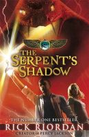 The Kane Chronicles: The Serpent's Shadow: Book by Rick Riordan
