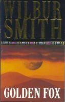 Golden Fox: Book by Wilbur Smith