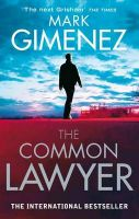 The Common Lawyer: Book by Mark Gimenez
