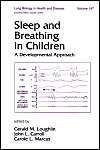 Sleep and Breathing in Children: A Developmental Approach: Book by Gerald Loughlin ,John L. Carroll