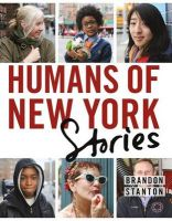 Humans Of New York: Stories: Book by Brandon Stanton