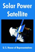 Solar Power Satellite: Book by U. S. House of Representatives
