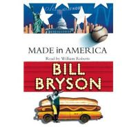 Made in America: An Informal History of the English Language in the United States: Book by Bill Bryson