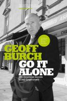 Go it Alone: The Streetwise Secrets of Self-employment: Book by Geoff Burch