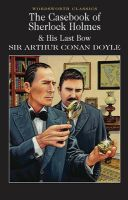 The Casebook of Sherlock Holmes & His Last Bow:Book by Author-Sir Arthur Conan Doyle , David Stuart Davies , Dr. Keith Carabine