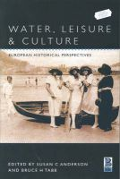 Water, Leisure and Culture: European Historical Perspectives