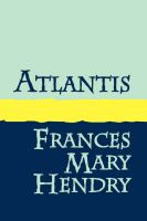 Atlantis: Book by Frances Mary Hendry