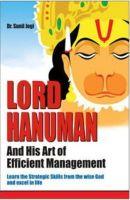 Lord Hanuman And His Art Of Efficient Management English(PB): Book by Sunil Jogi