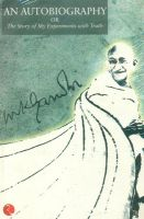 An Autobiography: The Story of My Experiments with Truth: Book by M. K. Gandhi