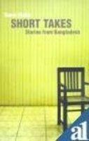 SHORT TAKES   Stories from Bangladesh: Book by Tanvir Malik