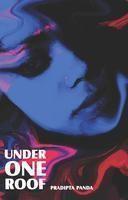UNDER ONE ROOF: Book by Pradipta Panda
