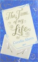 The Time of My Life: Book by Cecelia Ahern