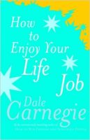 How To Enjoy Your Life And Job [Paperback]: Book by Dale Carnegie