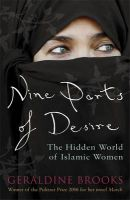 Nine Parts of Desire: The Hidden World of Islamic Women: Book by Geraldine Brooks