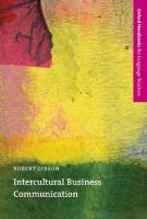Intercultural Business Communication: An Introduction to the Theory and Practice of Intercultural Business Communication for Teachers, Language Trainers, and Business People: Book by Robert Gibson