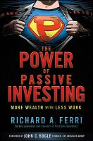 The Power of Passive Investing: More Wealth with Less Work:Book by Author-Richard A. Ferri
