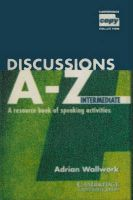 Discussions A-Z Intermediate: Book by Wallwork Adrian