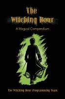 The Witching Hour: Book by The Witching Hour Programming Team