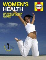 Women's Health Manual: The Practical Guide to Women's Health, for Men: Book by Dr. Ian Banks