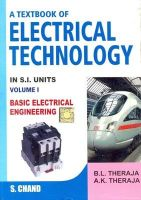 Textbook of Electrical Technology: Pt. 1: Basic Electrical Engineering: Book by B L THERAJA, A K THERAJA