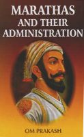 Marathas and Their Administration: Book by Om Prakash