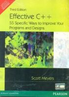 Effective C++: 55 Specific Ways to Improve Your Programs and Designs:Book by Author-Scott Meyers