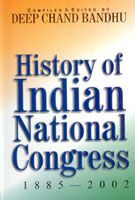 History of Indian National Congress (1885-2002): Book by Deep Chand Bandhu