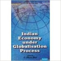 Indian Economy Under Globalisation Process: Book by K. Sham Bhat