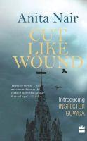 Cut Like Wound: Book by Anita Nair