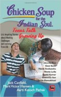 Chicken Soup For The Indian Soul : Teens Talk Growing Up: Book by Jack Canfield