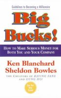 Big Bucks!:Book by Author-Kenneth H. Blanchard,Sheldon Bowles