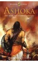Puffin Lives: Ashoka: The Great and Compassionate King: Book by Subhadra Sen Gupta