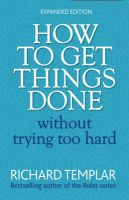 How to Get Things Done without Trying Too Hard: Book by Richard Templar