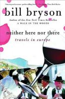 Neither Here Nor There:Travels: Book by Bill Bryson