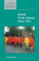 British Trade Unions since 1933: Book by Chris Wrigley