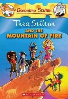 Thea Stilton and the Mountain of Fire: Book by Thea Stilton