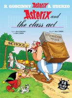 Asterix And The Class Act 32: Book by Rene Goscinny , Albert Uderzo