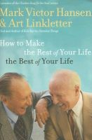 How to Make the Rest of Your Life the Best of Your Life: Book by Hansen, Mark Victor;Linkletter (Art)