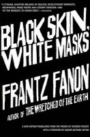 Black Skin, White Masks: Book by Frantz Fanon , Richard Philcox