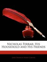 Nicholas Ferrar: His Household and His Friends: Book by Jane Frances Mary Carter