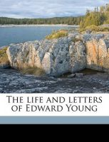 The Life and Letters of Edward Young: Book by Henry C Shelley