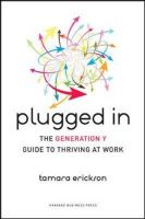 Plugged in: The Generation Y Guide to Thriving at Work: Book by Tamara J. Erickson