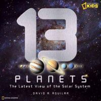 13 Planets: The Latest View of the Solar System: Book by David A. Aguilar