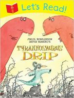 Let's Read! Tyrannosaurus Drip: Book by Julia Donaldson