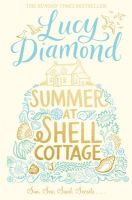 Summer at Shell Cottage: Book by Lucy Diamond