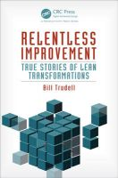 Relentless Improvement: True Stories of Lean Transformations:Book by Author-Bill Trudell