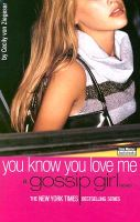 You Know You Love Me: Book by Cecily Von Ziegesar