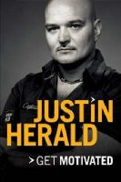 Get Motivated: Book by Justin Herald