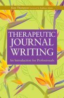 Therapeutic Journal Writing: An Introduction for Professionals: Book by Kate Thompson